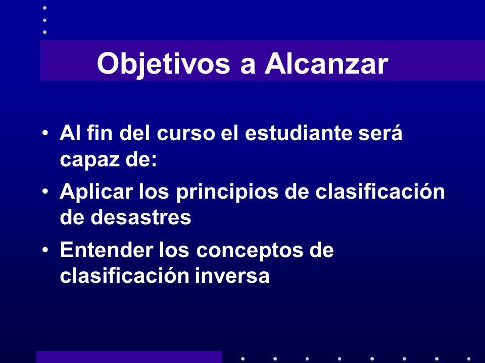 Objetivos a Alcanzar Al fin del curso el estudiante será capaz de: