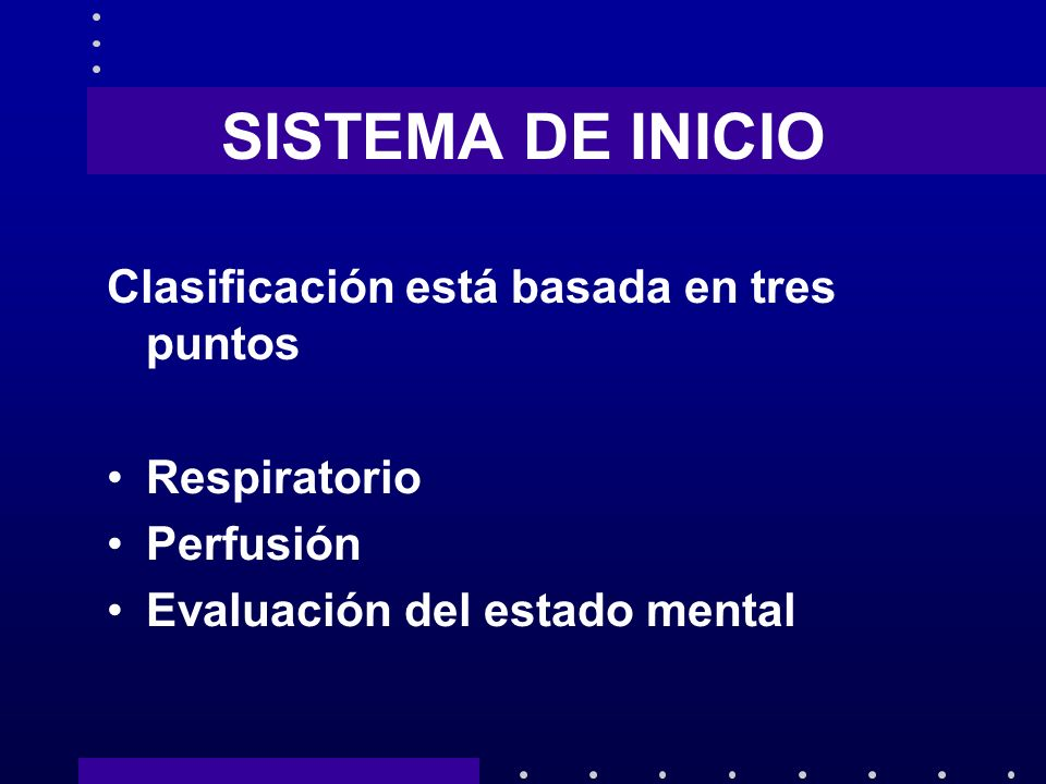SISTEMA DE INICIO Clasificación está basada en tres puntos
