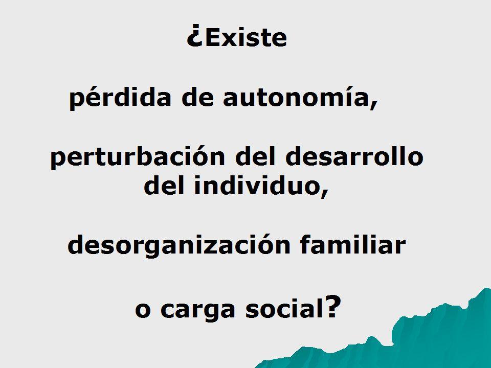 perturbación del desarrollo del individuo, desorganización familiar