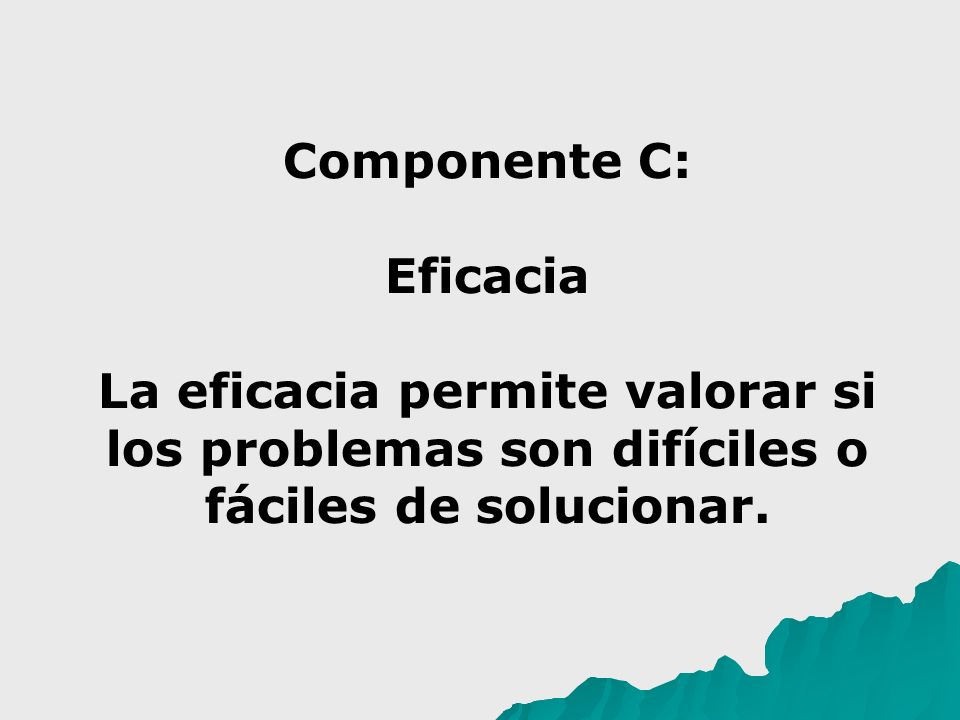 Componente C: Eficacia