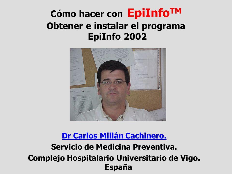 Cómo hacer con EpiInfoTM Obtener e instalar el programa EpiInfo 2002