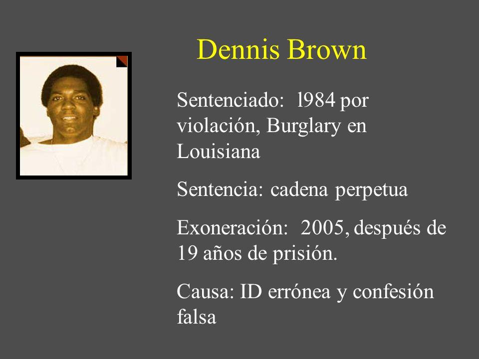 Dennis Brown Sentenciado: l984 por violación, Burglary en Louisiana