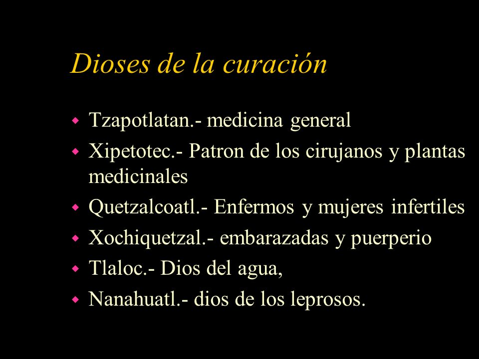 Dioses de la curación Tzapotlatan.- medicina general