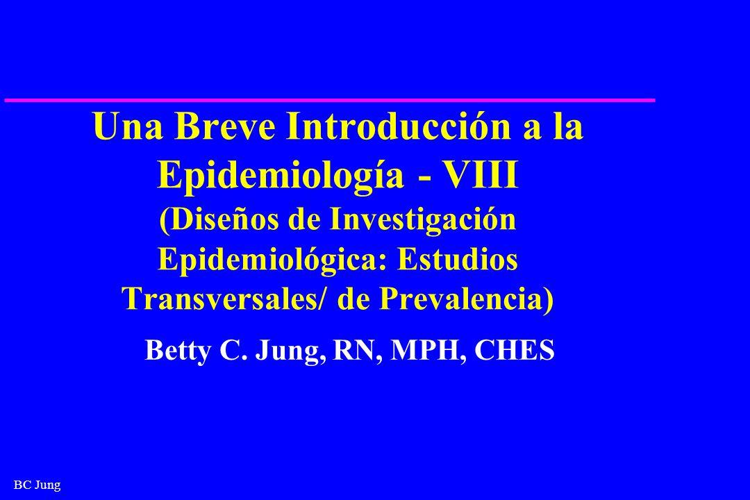 Una Breve Introducción a la Epidemiología - VIII (Diseños de Investigación Epidemiológica: Estudios Transversales/ de Prevalencia)