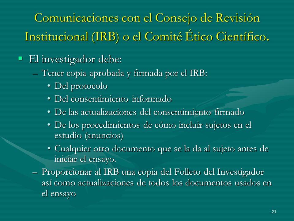 Comunicaciones con el Consejo de Revisión Institucional (IRB) o el Comité Ético Científico.