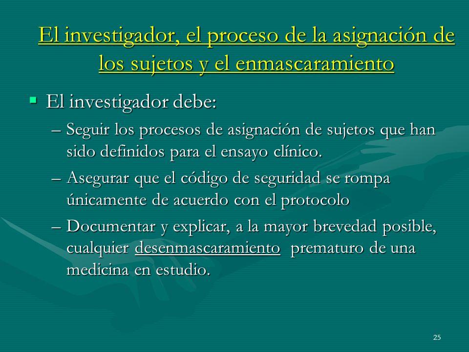 El investigador, el proceso de la asignación de los sujetos y el enmascaramiento