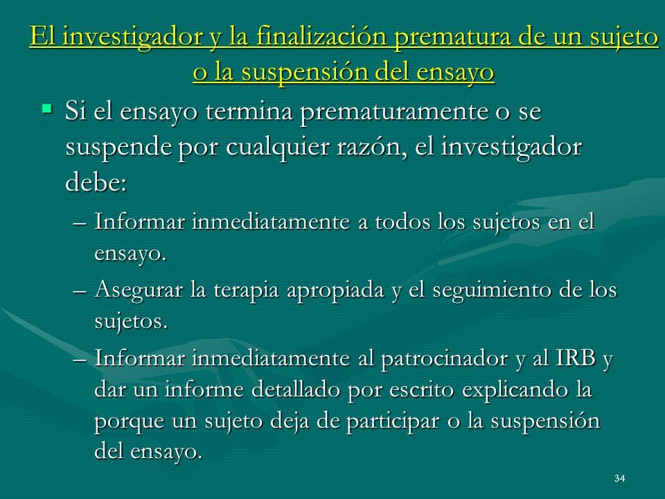 El investigador y la finalización prematura de un sujeto o la suspensión del ensayo