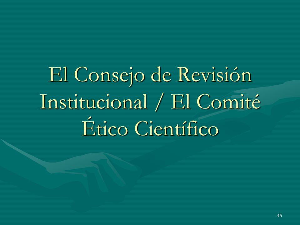 El Consejo de Revisión Institucional / El Comité Ético Científico