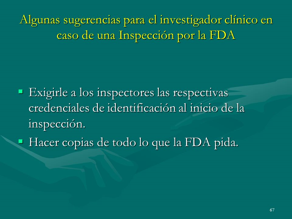 Algunas sugerencias para el investigador clínico en caso de una Inspección por la FDA