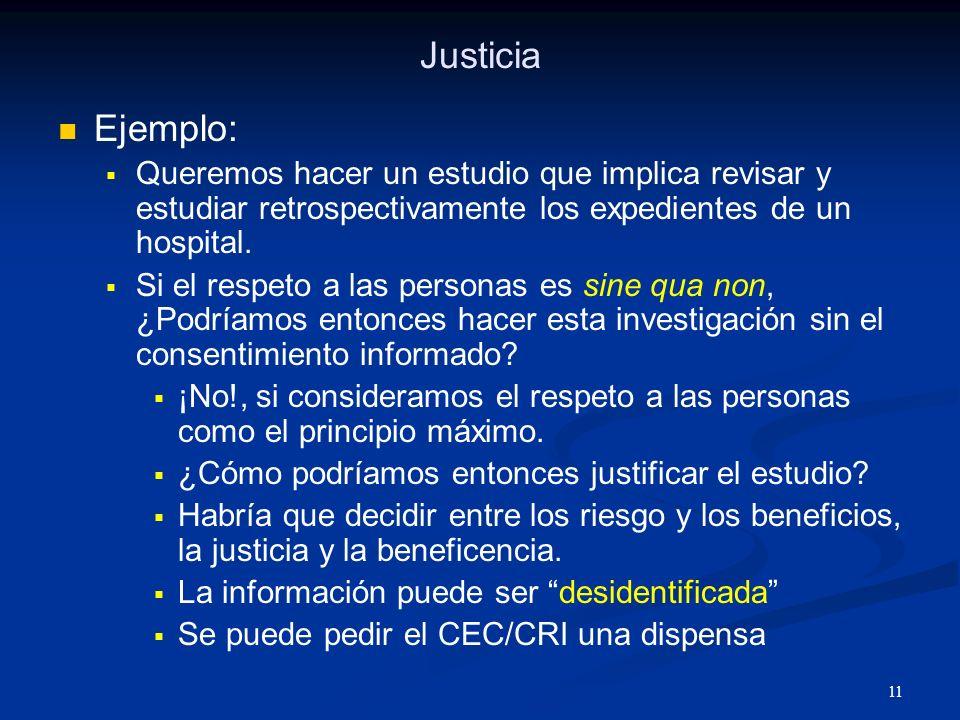 Justicia Ejemplo: Queremos hacer un estudio que implica revisar y estudiar retrospectivamente los expedientes de un hospital.