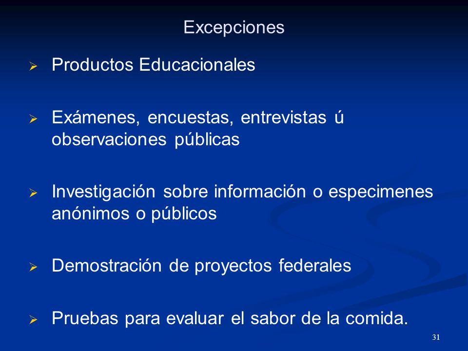 Excepciones Productos Educacionales. Exámenes, encuestas, entrevistas ú observaciones públicas.