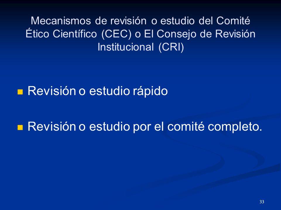 Revisión o estudio rápido Revisión o estudio por el comité completo.