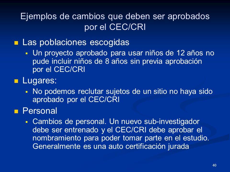 Ejemplos de cambios que deben ser aprobados por el CEC/CRI