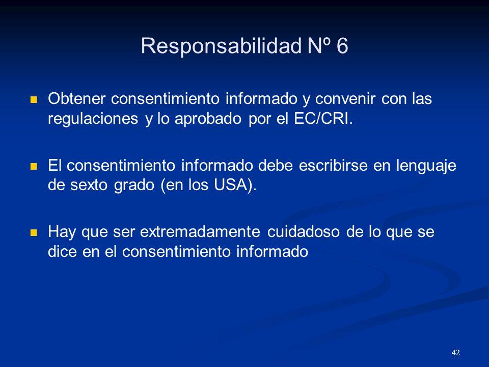 Responsabilidad Nº 6 Obtener consentimiento informado y convenir con las regulaciones y lo aprobado por el EC/CRI.
