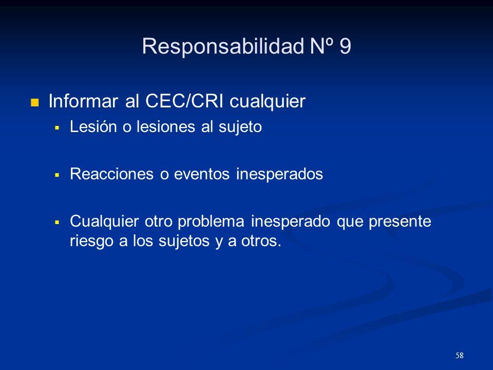 Responsabilidad Nº 9 Informar al CEC/CRI cualquier