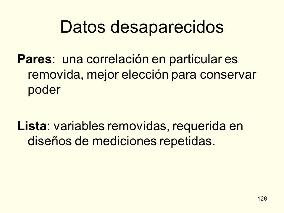 Datos desaparecidosPares: una correlación en particular es removida, mejor elección para conservar poder.