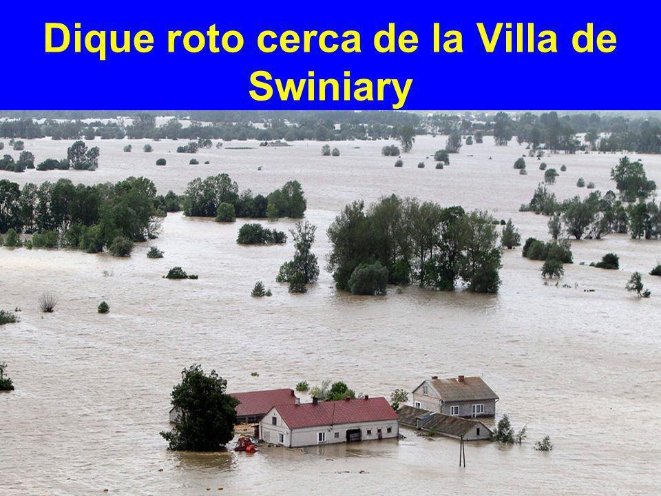 Dique roto cerca de la Villa de Swiniary