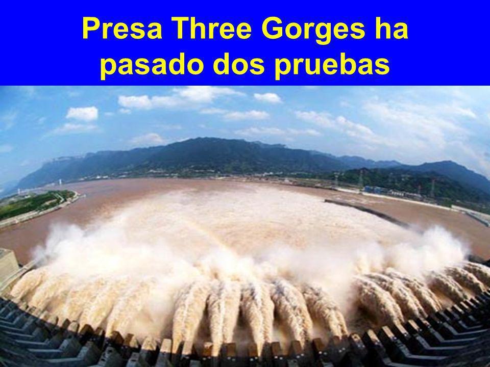 Presa Three Gorges ha pasado dos pruebas