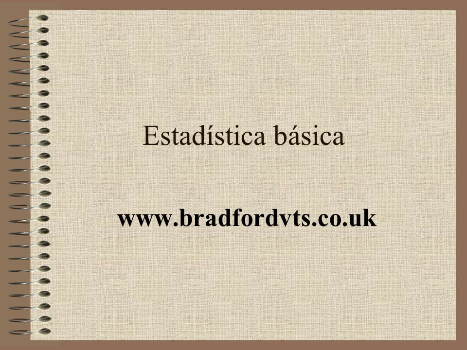 Estadística básica www.bradfordvts.co.uk