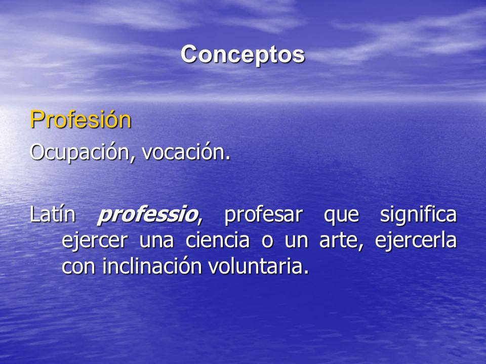 Conceptos Profesión Ocupación, vocación.