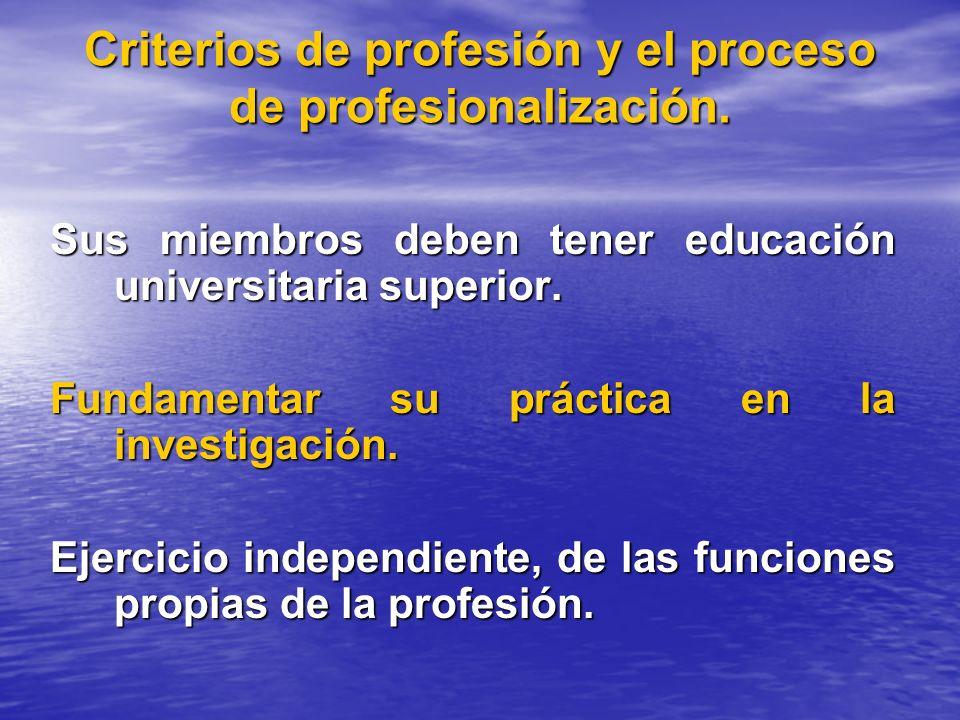 Criterios de profesión y el proceso de profesionalización.