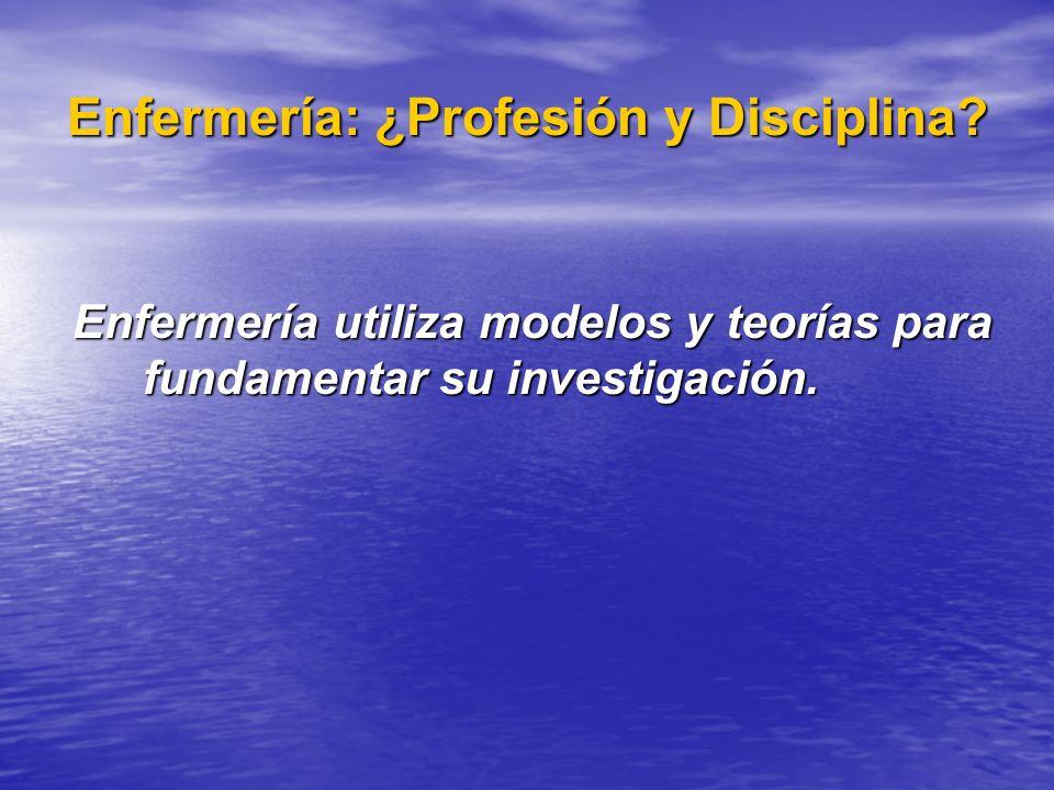 Enfermería: ¿Profesión y Disciplina