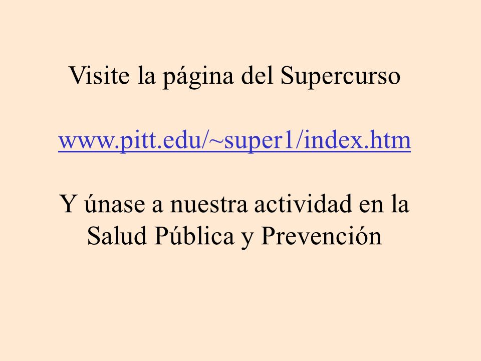 Visite la página del Supercurso www.pitt.edu/~super1/index.htm