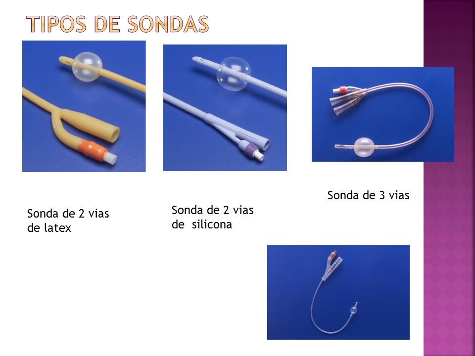 TIPOS DE SONDAS Sonda de 3 vias Sonda de 2 vias de silicona