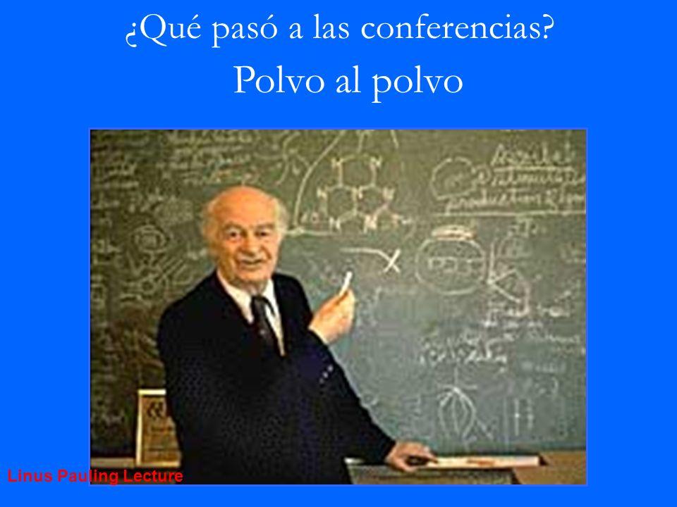 Polvo al polvo ¿Qué pasó a las conferencias Linus Pauling Lecture