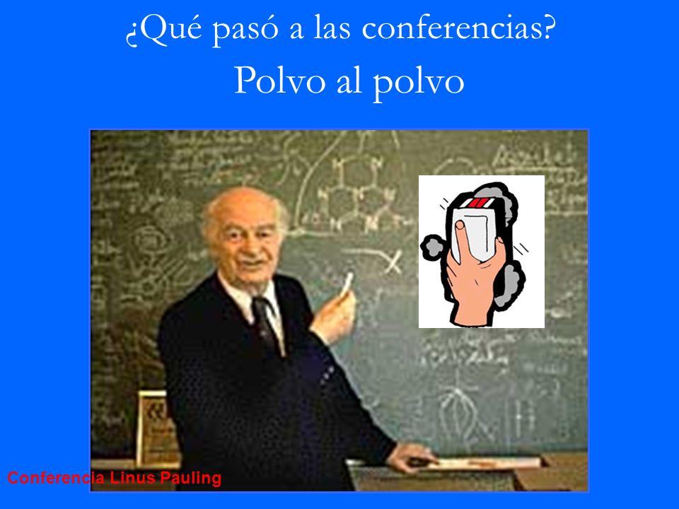 Polvo al polvo ¿Qué pasó a las conferencias Conferencia Linus Pauling