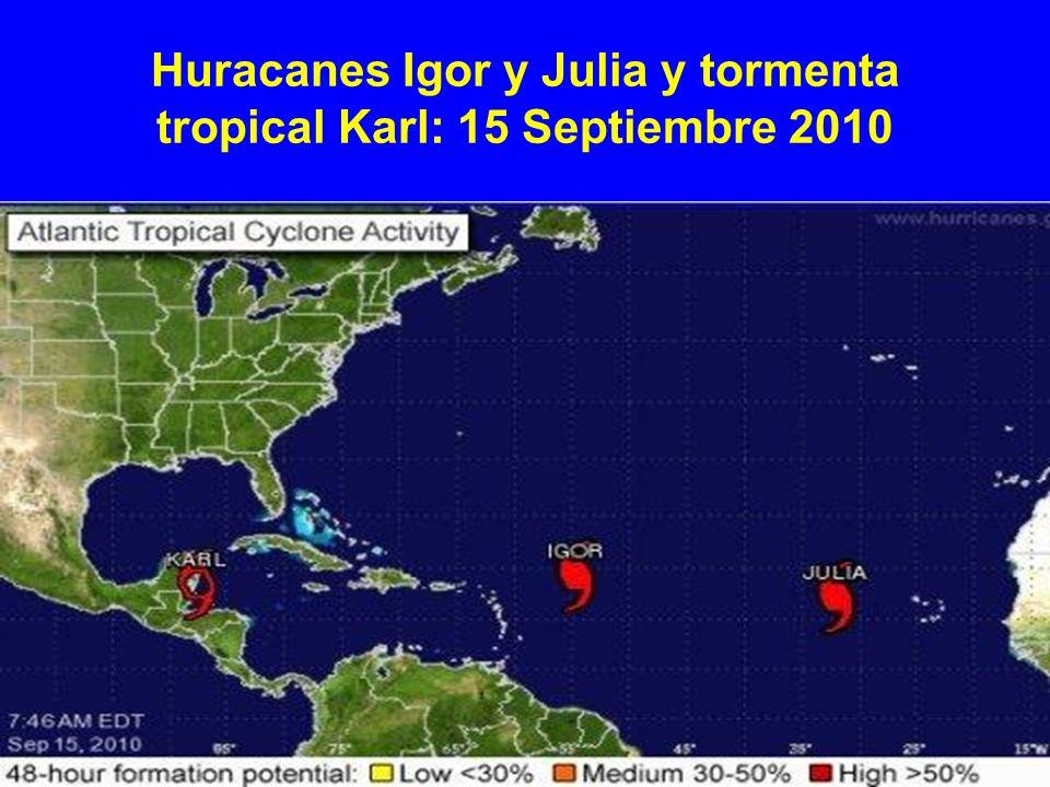 Huracanes Igor y Julia y tormenta tropical Karl: 15 Septiembre 2010