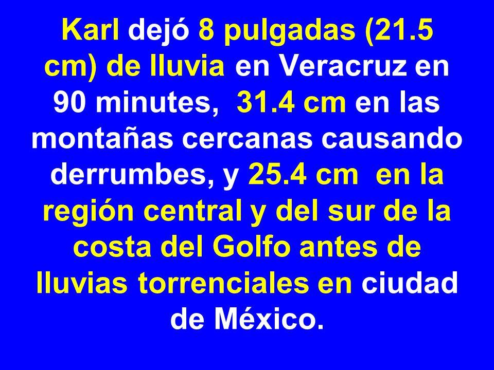 Karl dejó 8 pulgadas (21.5 cm) de lluvia en Veracruz en 90 minutes, 31.4 cm en las montañas cercanas causando derrumbes, y 25.4 cm en la región central y del sur de la costa del Golfo antes de lluvias torrenciales en ciudad de México.
