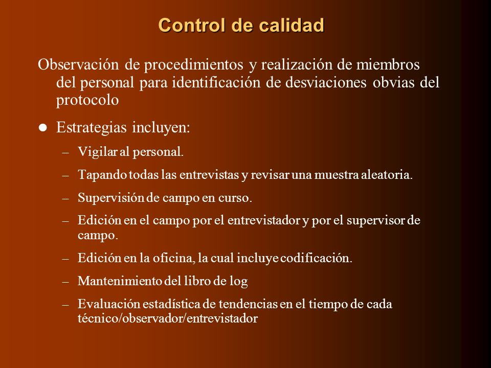 Control de calidad Observación de procedimientos y realización de miembros del personal para identificación de desviaciones obvias del protocolo.