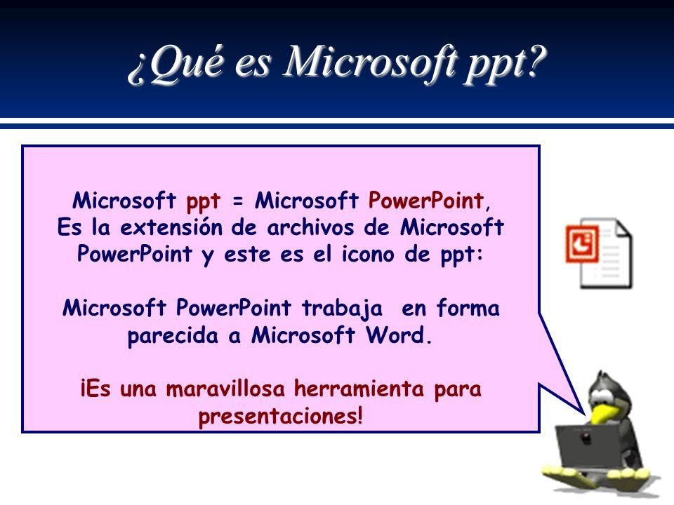 ¿Qué es Microsoft ppt Microsoft ppt = Microsoft PowerPoint,