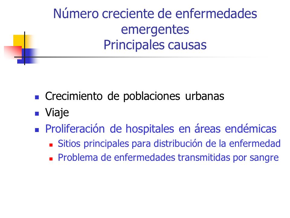 Número creciente de enfermedades emergentes Principales causas