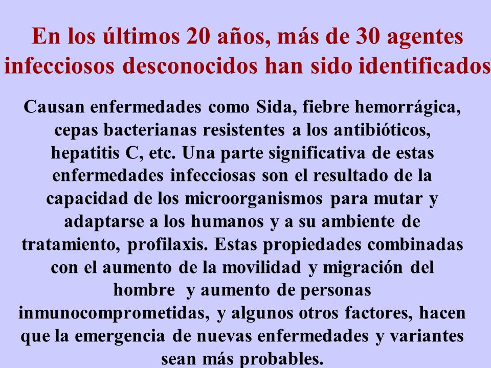 En los últimos 20 años, más de 30 agentes infecciosos desconocidos han sido identificados
