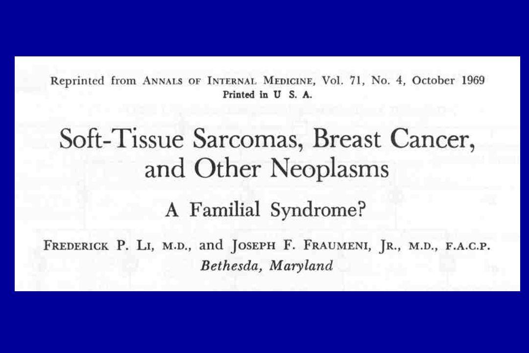 Pronto después, Fred Li y yo, describimos una serie de familias, algunas de las cuales fueron vistas en el Centro Clínico, quienes eran pronos a una amplia gama de cáncer, incluyendo sarcomas y cáncer de mama ocurriendo en la infancia y durante la juventud.