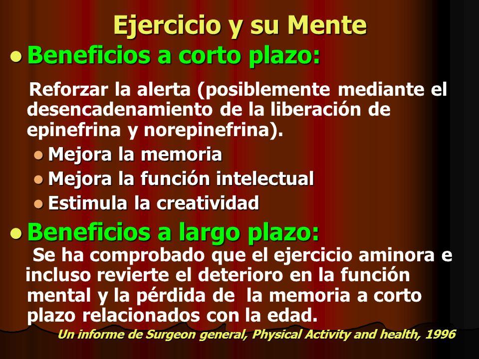 Ejercicio y su Mente Beneficios a corto plazo: