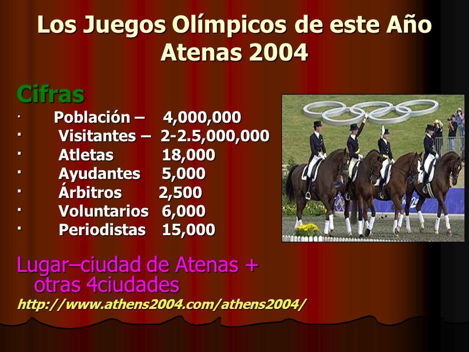 Los Juegos Olímpicos de este Año Atenas 2004