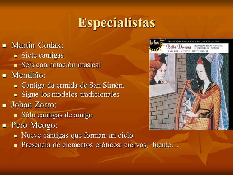 Especialistas Martín Codax: Mendiño: Johan Zorro: Pero Meogo: