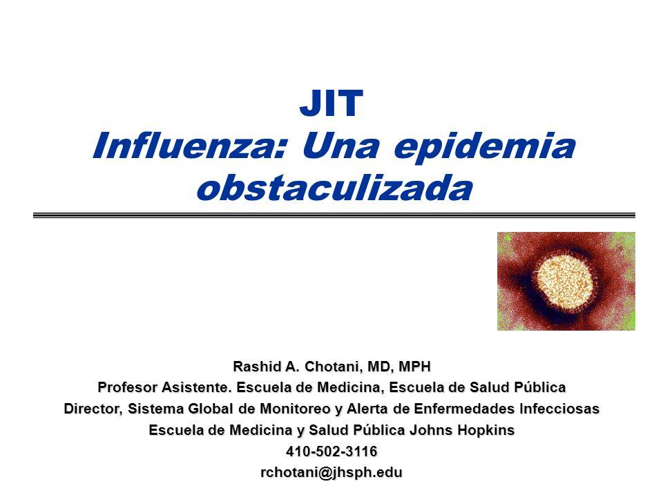 JIT Influenza: Una epidemia obstaculizada