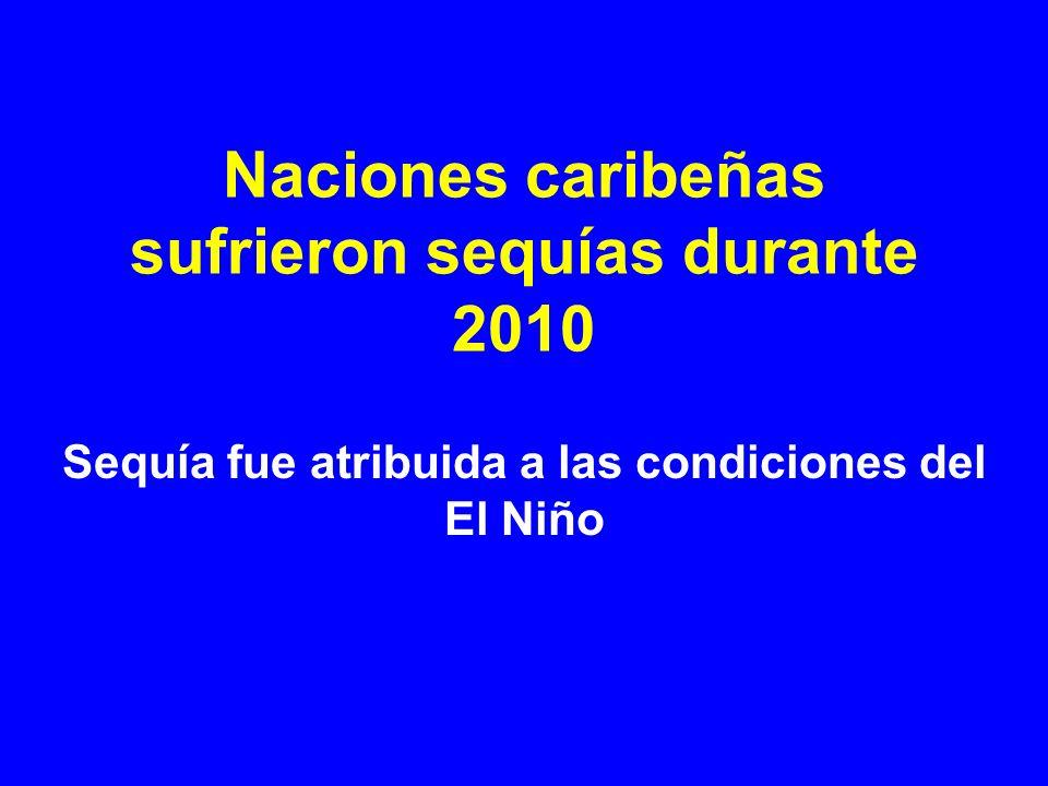 Naciones caribeñas sufrieron sequías durante 2010
