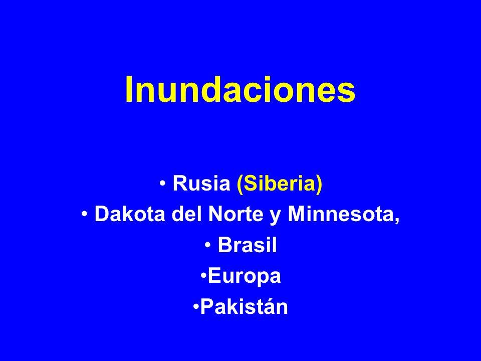 Rusia (Siberia) Dakota del Norte y Minnesota, Brasil Europa Pakistán