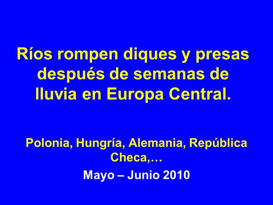 Polonia, Hungría, Alemania, República Checa,… Mayo – Junio 2010