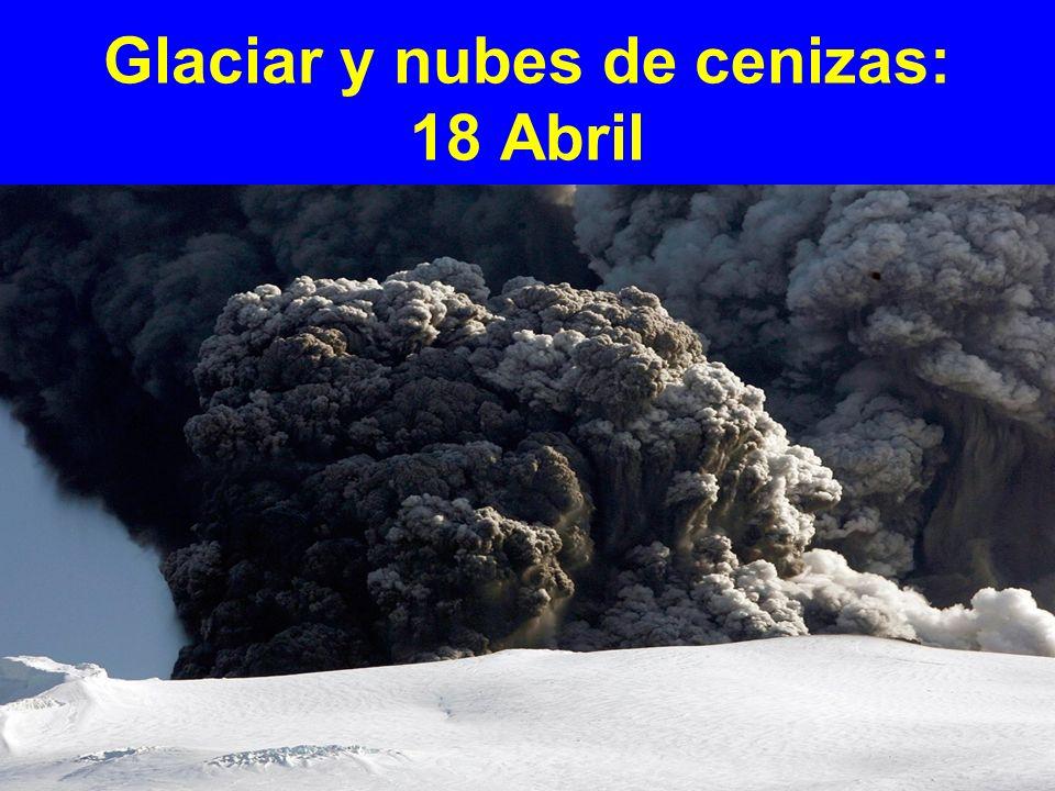 Glaciar y nubes de cenizas: 18 Abril