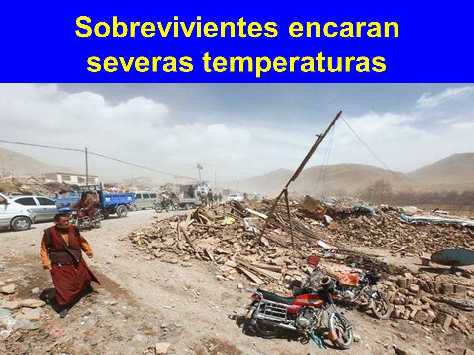 Sobrevivientes encaran severas temperaturas