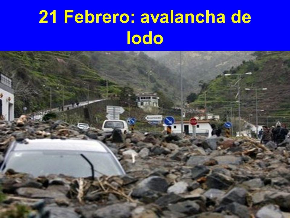 21 Febrero: avalancha de lodo