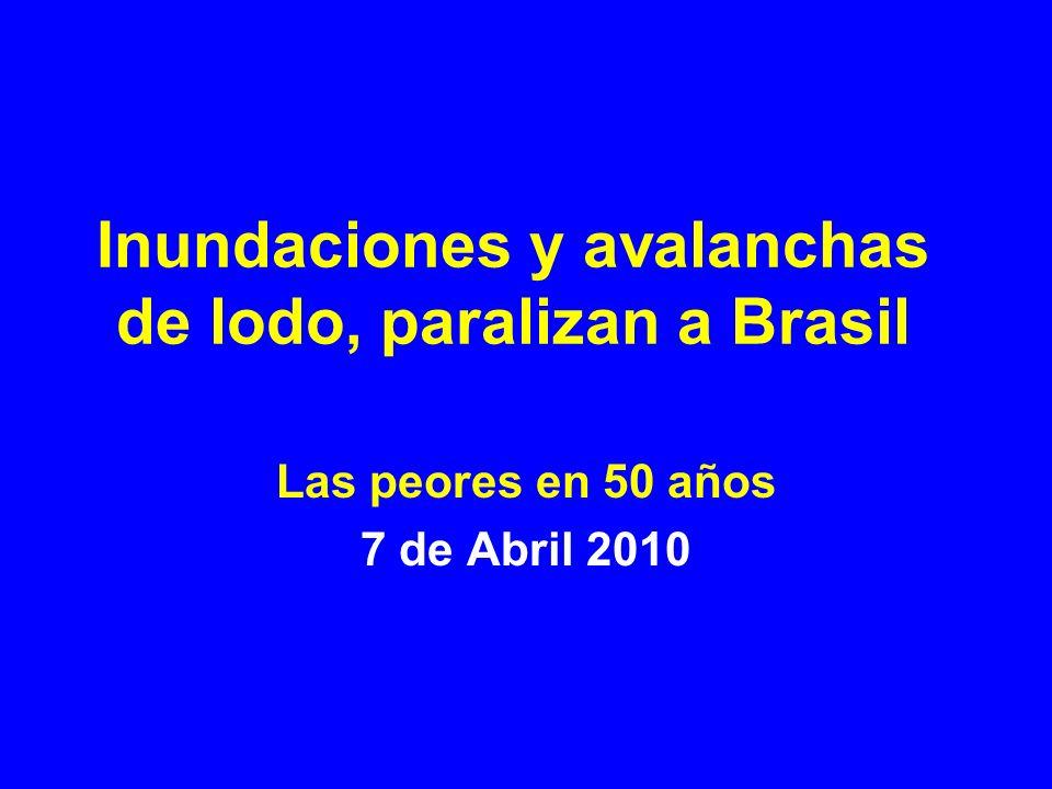 Inundaciones y avalanchas de lodo, paralizan a Brasil