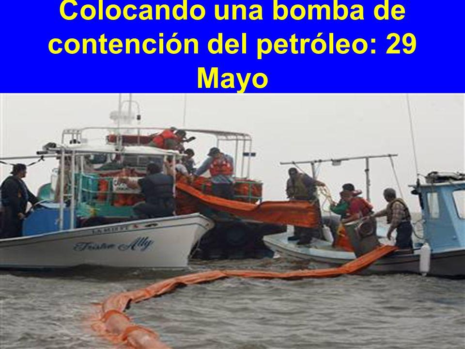 Colocando una bomba de contención del petróleo: 29 Mayo