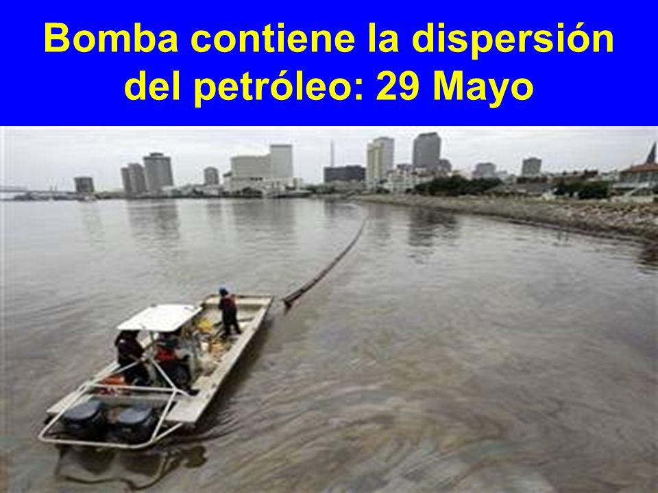 Bomba contiene la dispersión del petróleo: 29 Mayo
